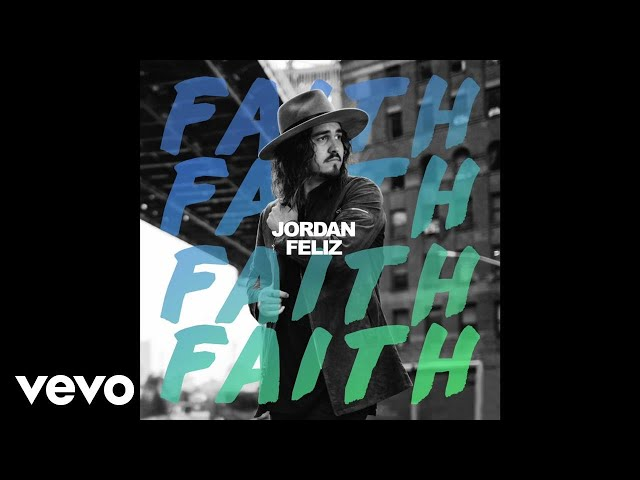 Jordan Feliz - Faith (Audio)