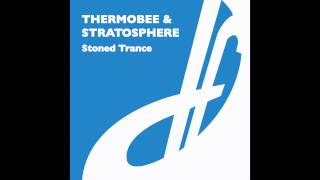 Thermobee & Stratosphere - Stoned Trance (Tall Paul Remix)