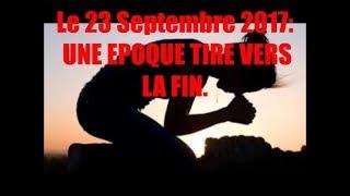 Le 23 Septembre 2017:  UNE EPOQUE TIRE VERS LA FIN