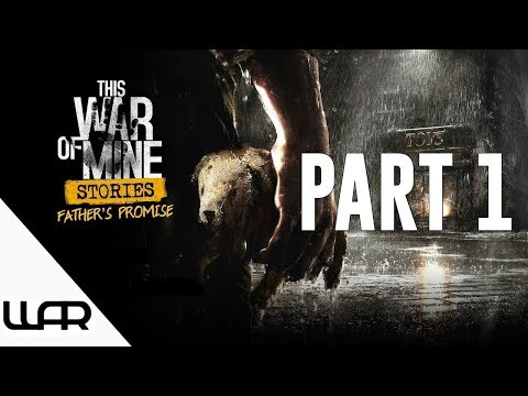 🐶 A FATHER'S PROMISE - PART 1 - THIS WAR OF MINE STORIES