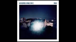 Ah! Kosmos & Mabel Matiz - Mavi