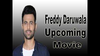 Freddy Daruwala Upcoming Movie 2018