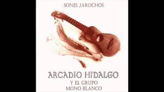 Arcadio Hidalgo y el Grupo Mono Blanco - Sones jarochos [Álbum completo]