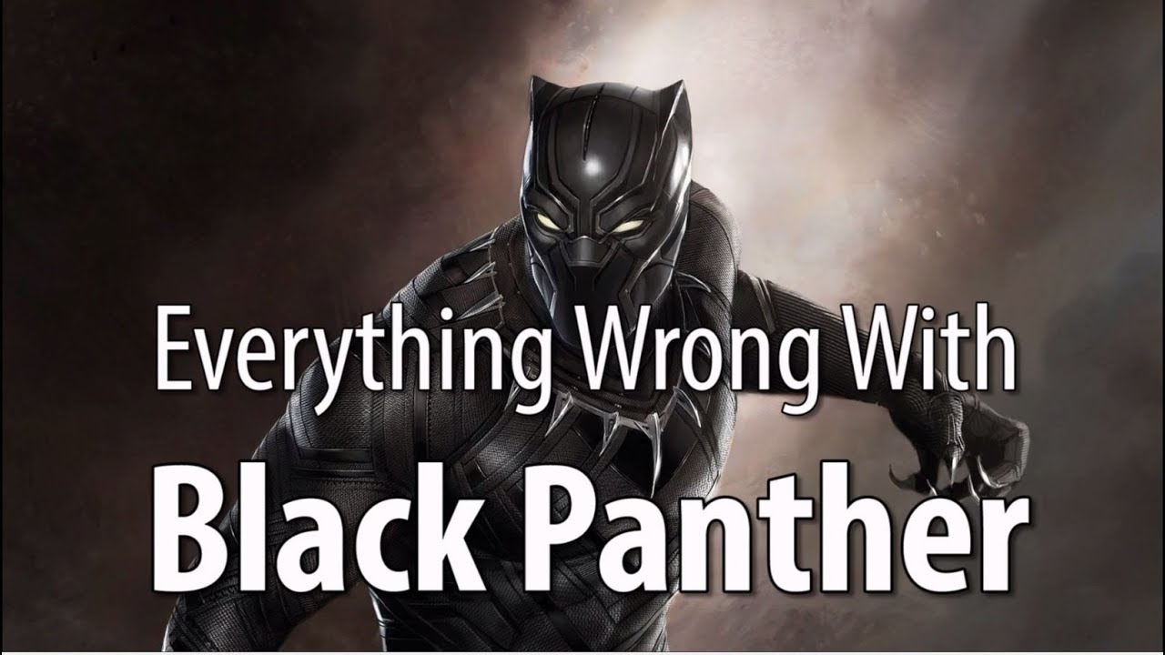 Everything Wrong With Black Panther In 17 Minutes Or Less