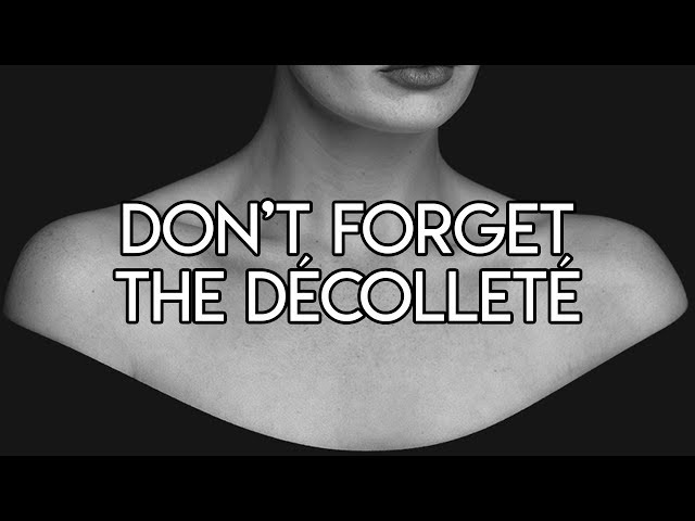 Don't Forget the Decollete