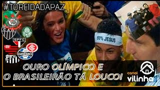 Ouro Olimpico e o Brasileirão tá louco