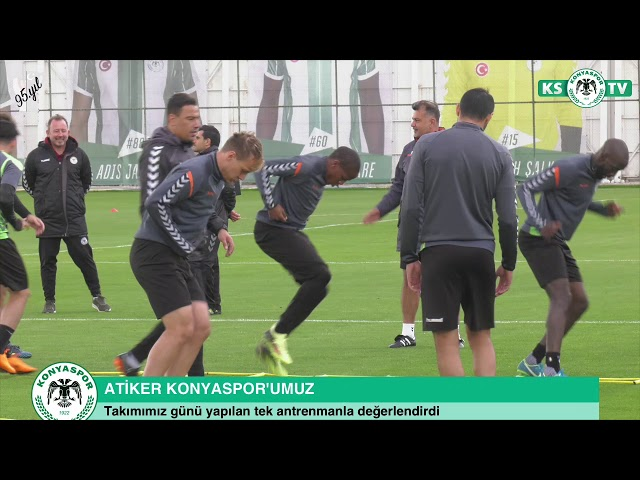 Atiker Konyaspor'umuz günü yapılan tek antrenmanla değerlendirdi