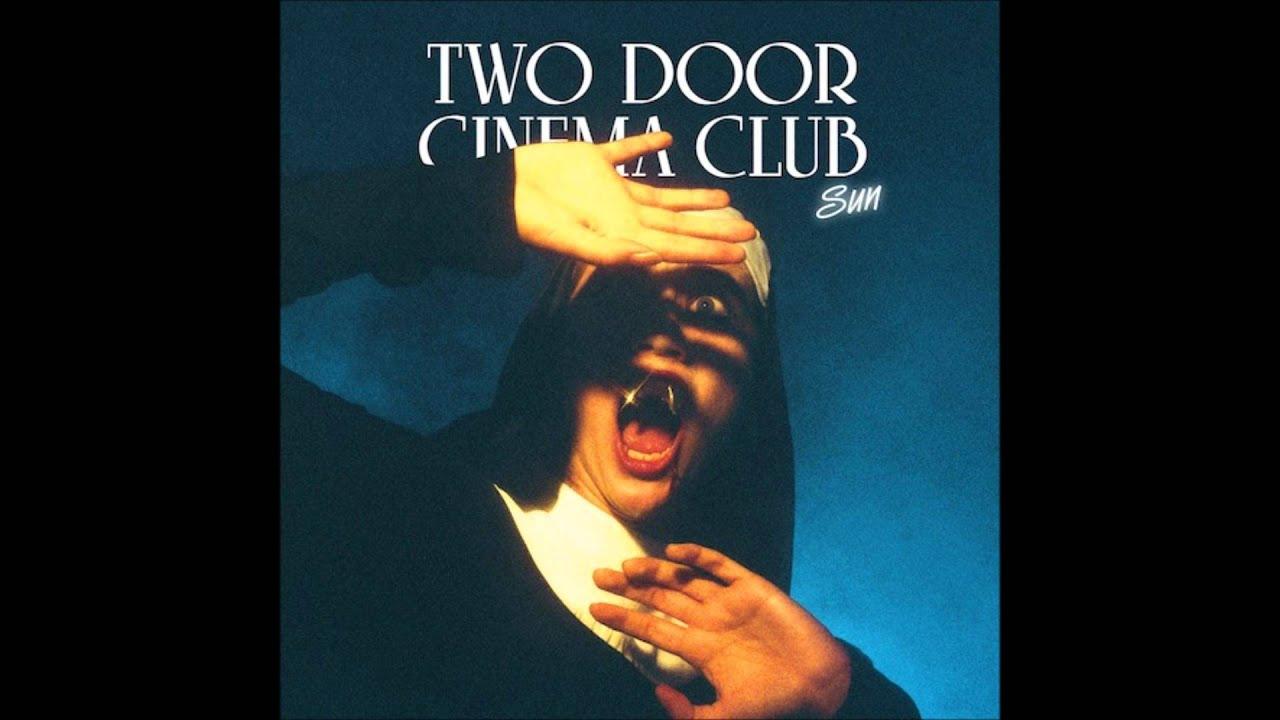 Download Two Door Cinema Club - Sun HD
