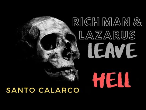 Santo Calarco: BiteSize - The Rich Man and Lazarus leave hell!