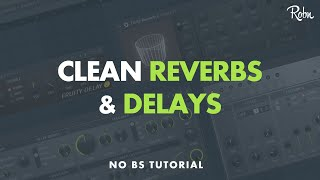 HOW TO GET CLEANER REVERB & DELAY IN FL STUDIO 12
