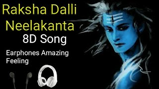 Raksha Dalli Neelakanta Song 8D Song | 3D Audio | 8D Sounds | Use Earphones Amazing Feeling