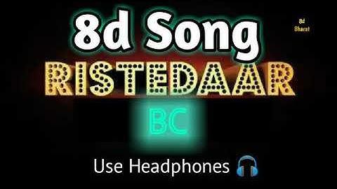 Rishtedar BC 8d Song/Audio | Behenchod | 8d Bharat | Use Headphones 🎧