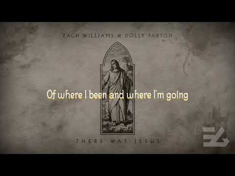 """There Was Jesus"" By Zach Williams And Dolly Parton  ( Lyrics)"
