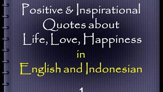 Positive & Inspirational Quotes about Life, Love, and Happiness in English and Indonesian