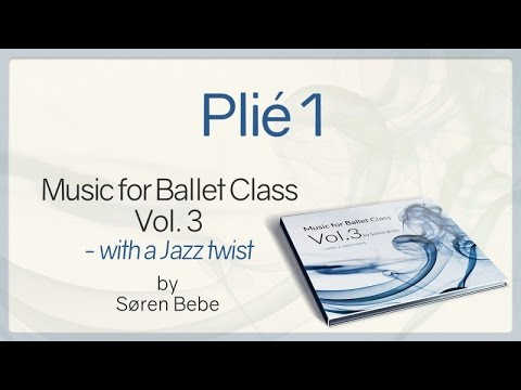 "Plié 1 - from ""Music for Ballet Class Vol.3 - with a Jazz twist"" - by Søren Bebe"
