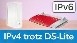 Eigene IPv4-Adresse trotz DS-Lite! IPv6 Problem lösen