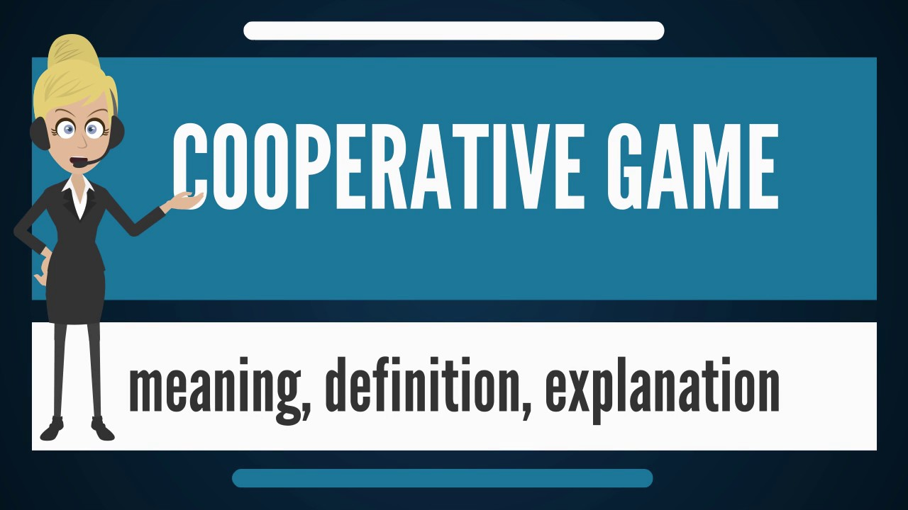 What Is Cooperative Game What Does Cooperative Game Mean