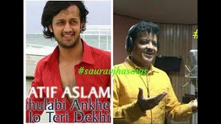 Gulabi Aankhen Jo Teri Dekhi (Remix)||Saurav Jha Sings Atif Aslam Song|| My YT Upload No.543||😍💘🎻