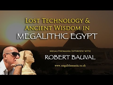 Lost Technology and Ancient Wisdom in Megalithic Egypt - Robert Bauval Megalithomania Interview