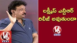 Ram Gopal Varma About Lakshmi's NTR Movie Release | RGV Interview | V6 News