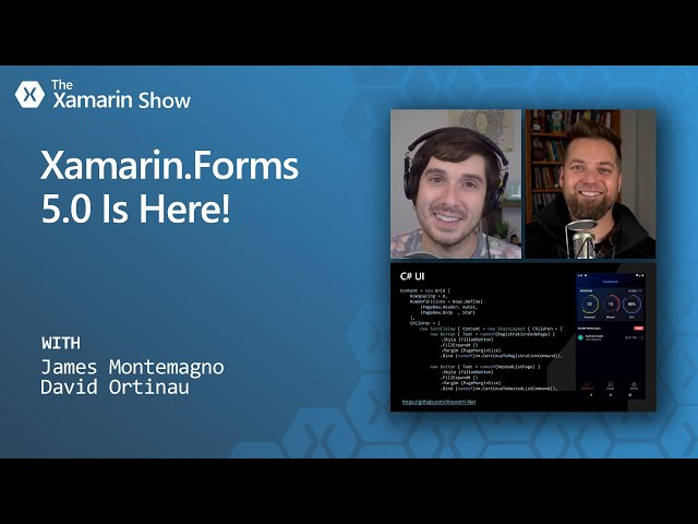 Xamarin.Forms 5 Is Here! | The Xamarin Show