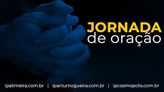 Jornada de Oração -  Quarta-feira 7/4 - 19h30