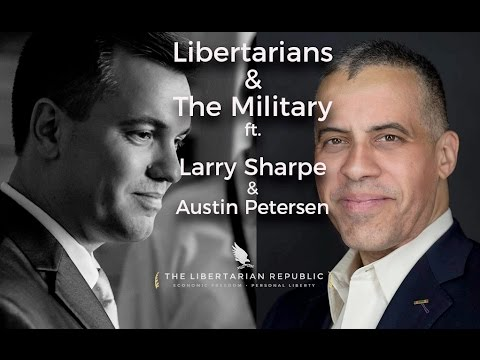 Libertarians & The Military ft. Larry Sharpe