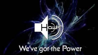 Hawk - We`ve got the Power [electro freestyle / breakdance music]