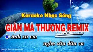 Karaoke Giận Mà Thương Remix