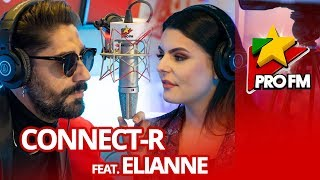 Connect-R feat. Elianne - Vrajitori ProFM LIVE Session