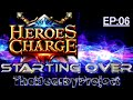 Starting Over Ep 6 Heroes Charge 2 new Characters