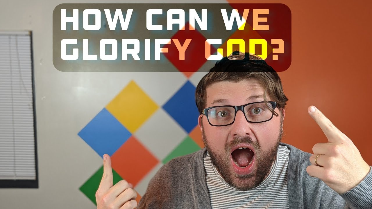 New City Catechism Question 6: How can we glorify God?