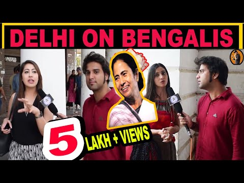 WHAT DELHI YOUTH SAY ABOUT IT // BENGAL N BENGALI PEOPLE // #MadnessWithManish
