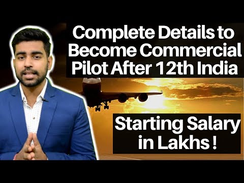 How to Become Pilot in India | Commercial Pilot | Eligibility | Fees | Salary - 2018 [HINDI]