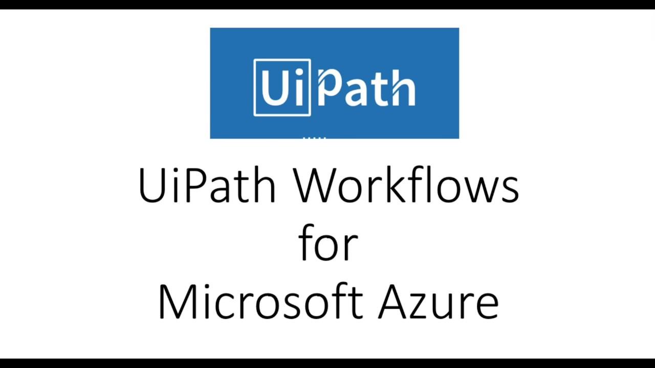 UiPath Workflow for Microsoft Azure   Devpost