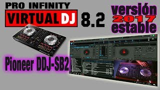 VIRTUAL DJ 8.2 PRO Infinity | Descarga e Instala Full sin logo | Pioneer DDJ - SB2 | 2017 | WINDOWS