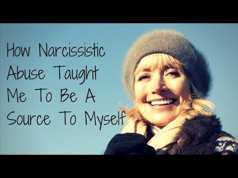How Narcissistic Abuse Taught Me To Be A Source To Myself
