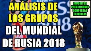 ANÁLISIS DE LOS GRUPOS DEL MUNDIAL DE RUSIA 2018 TRAS EL SORTEO
