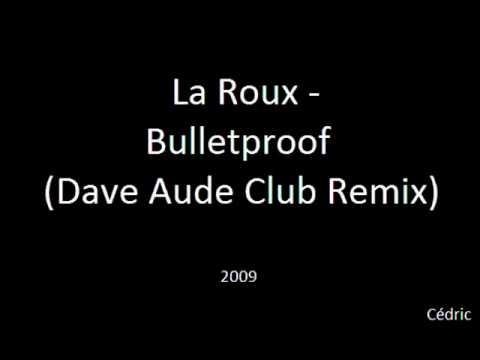 La Roux - Bulletproof (Dave Aude Club Remix)