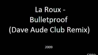 Download La Roux - Bulletproof (Dave Aude Club Remix) MP3 song and Music Video