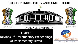 DEVICES OF PARLIAMENTARY PROCEEDINGS   Indian Polity & Constitution   English In Hindi.