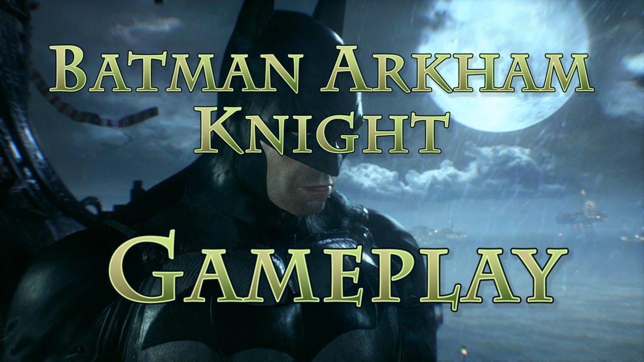 Batman Arkham Knight PC Gameplay - YouTube