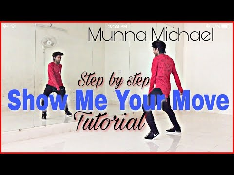 Show Me Your Moves (Munna Michael) Step by Step Dance Tutorial !!