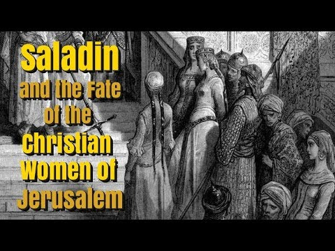 Saladin and the Fate of the Christian Women of Jerusalem, 1187