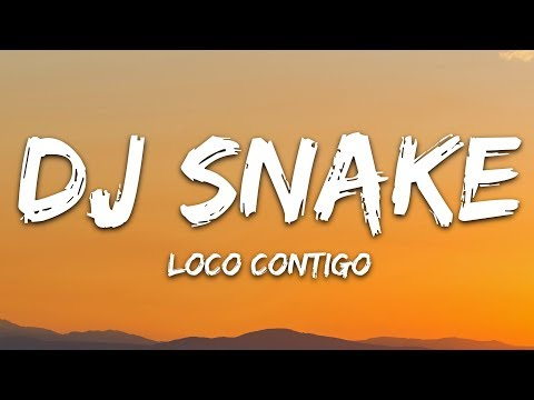 DJ Snake, J. Balvin, Tyga - Loco Contigo (Lyrics) Letra