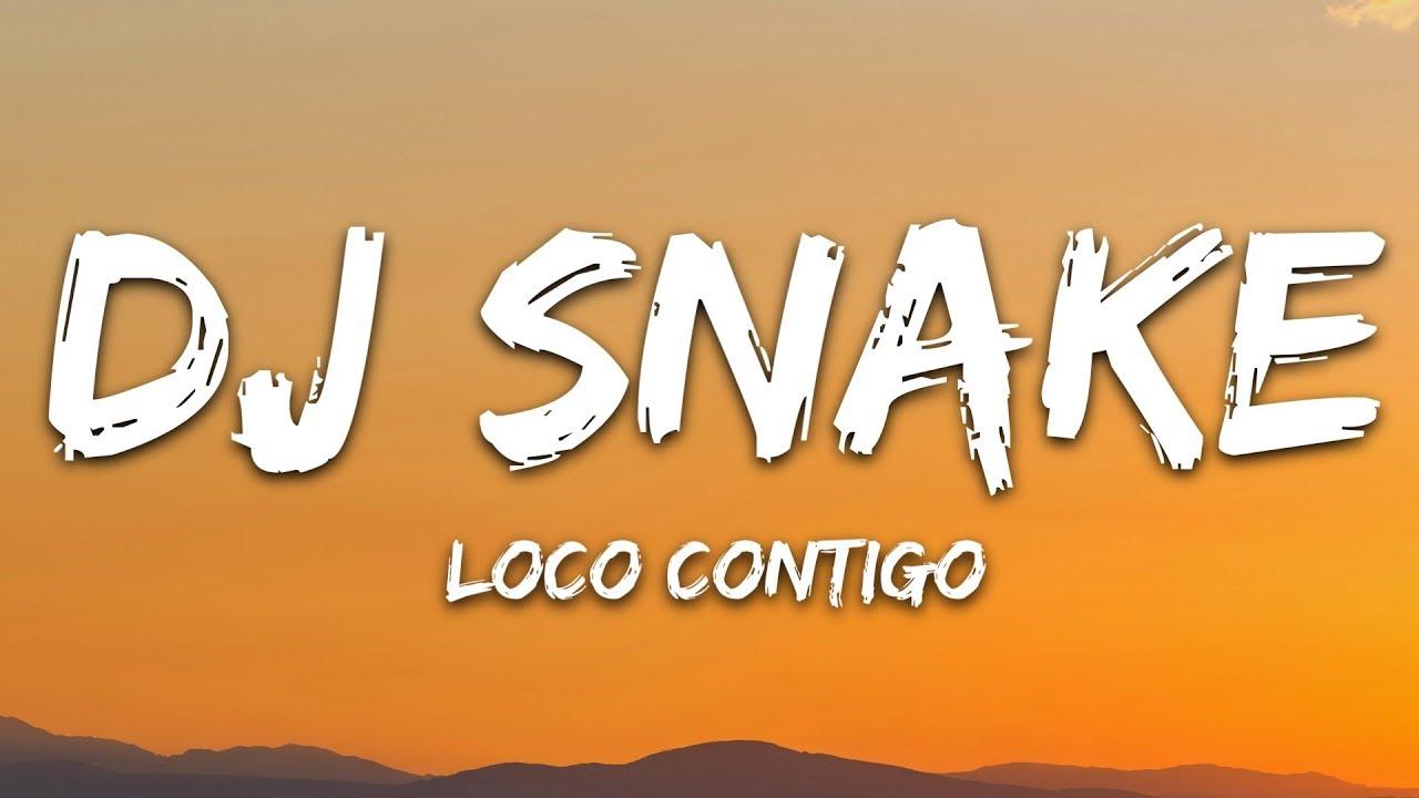 Download DJ Snake, J. Balvin, Tyga - Loco Contigo (Lyrics) Letra