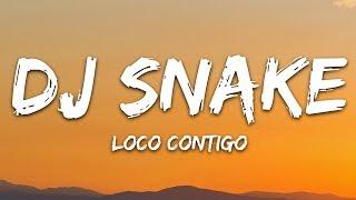 Dj Snake J. Balvin Tyga Loco Contigo Lyrics Letra.mp3