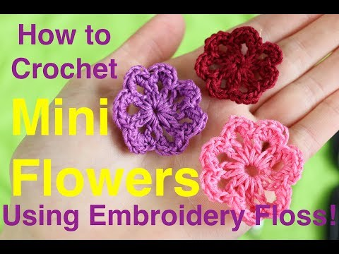 How to Crochet Mini Flowers Using Embroidery Floss | TuTu Ep 40