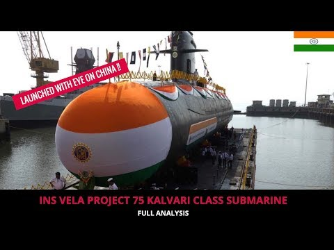 INS VELA - INDIA LAUNCHES STEALTH SUBMARINE !!