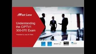 Cisco CCNP Collaboration: Passing the CIPTV1 300-070 Exam Webinar